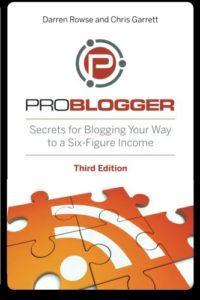 ProBlogger Secrets Blogging Six Figure Income