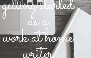 How to Get Started as a Work at Home Writer